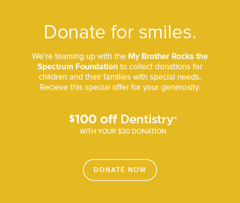 $100 off Dentistry with your $30 Donation